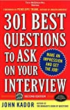John Kador: 301 Best Questions to Ask on Your Interview, Second Edition