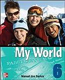 Santos, Dos: One World: Student Book Bk. 6 (My World)