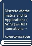 Rosen, Kenneth H.: Discrete Mathematics and Its Applications (McGraw-Hill International Editions: Mathematics Series)