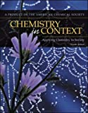 American Chemical Society: Chemistry In Context: Applying Chemistry To Society: Applying Chemistry to Society