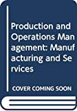 Chase, Richard B.: Production and Operations Management: Manufacturing and Services