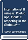Hill, Charles W. L.: International Business: Competing in the Global Marketplace, Postscript 1998