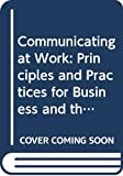 Adler, Ronald B.: Communicating at Work: Principles and Practices for Business and the Professions (McGraw-Hill International Editions)