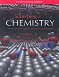 Silberberg, Martin S.: Chemistry: The Molecular Nature of Matter and Change