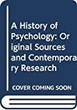 Benjamin: A History of Psychology: Original Sources and Contemporary Research