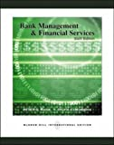 Rose, Peter S.: Bank Management and Financial Services: WITH Standard & Poor's Educational Version of Market Insight and Ethics in Finance Powerweb
