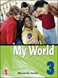 Santos, Dos: My World Student Book with Audio CD 3 (Bk. 3)