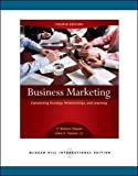 F. Robert Dwyer: Business Marketing: Connecting Strategy, Relationships, and Learning
