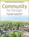Hall, Kenneth B.: Community by Design: New Urbanism for Suburbs and Small Communities