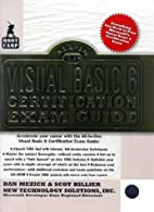 Visual Basic 6 Certification Exam Guide by…