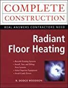 Radiant Floor Heating by R. Dodge Woodson