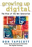Tapscott, Don: Growing Up Digital: The Rise of the Net Generation