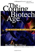 The Coming Biotech Age: The Business of…