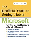 Smith, Rebecca: The Unofficial Guide to Getting a Job at Microsoft