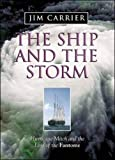 Carrier, Jim: Ship and the Storm: Hurricane Mitch and the Loss of the Fantome
