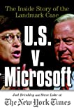 Brinkley, Joel: U. S. vs. Microsoft: The Inside Story of the Landmark Case