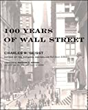 Geisst, Charles R.: 100 Years of Wall Street