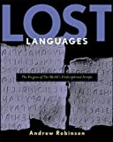 Robinson, Andrew: Lost Languages: The Enigma of the World&#39;s Undeciphered Scripts
