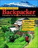 Townsend, Chris: The Advanced Backpacker: A Handbook for Year-Round, Long-Distance Hiking