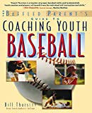 Thurston, Bill: Baffled Parents Guide to Coaching Youth Baseball