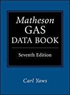 Matheson Gas Data Book by Carl Yaws