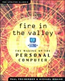 Freiberger, Paul: Fire in the Valley: The Making of the Personal Computer
