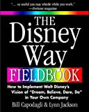 "Jackson, Lynn: The Disney Way Fieldbook: How to Implement Walt Disney's Vision of "" Dream, Believe, Dare, Do"" in Your Own Company"