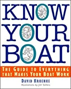 Know Your Boat : The Guide to Everything…