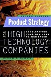 McGrath, Michael E.: Product Strategy for High-Technology Companies: Accelerating Your Business to Web Speed