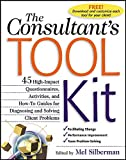 Silberman, Melvin L.: The Consultant&#39;s Tool Kit: High-Impact Questionnaires, Activities, and How-To Guides for Diagnosing and Solving Client Problems