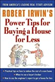 Irwin, Robert: Robert Irwin&#39;s Power Tips for Selling a House for More