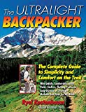 Kestenbaum, Ryel: Ultralight Backpacker: The Complete Guide to Simplicity and Comfort on the Trail