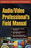 Whitaker, Jerry: Audio/Video Professional's Field Manual