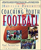 Coaching Youth Football (Baffled Parent's…