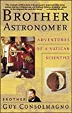 Consolmagno, Guy: Brother Astronomer: Adventures of a Vatican Scientist