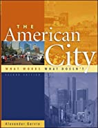 The American City : What Works, What Doesn't…