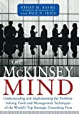Rasiel, Ethan M.: The McKinsey Mind: Understanding and Implementing the Problem-Solving Tools and Management Techniques of the World&#39;s Top Strategic Consulting Firm
