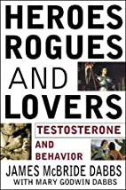 Heroes, Rogues, and Lovers: Testosterone and…