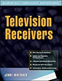 Whitaker,Jerry: Television Receivers: Digital Video for DTV, Cable, and Satellite