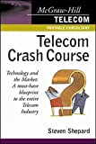Shepard, Steven: Telecom Crash Course