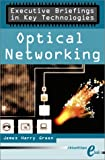 Green, James: Executive Briefings in Key Technologies: Optical Networking