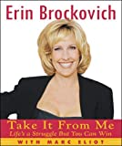 Brockovich, Erin: Take It from Me: Life&#39;s a Struggle but You Can Win