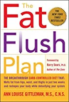 The Fat Flush Plan by Ann Louise Gittleman