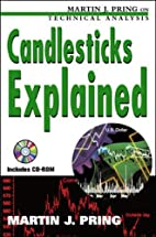 Candlesticks explained by Martin J. Pring