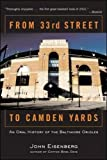 Eisenberg, John: From 33rd Street to the Camden Yards: An Oral History of the Baltimore Orioles