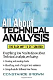 Brown, Constance: All About Technical Analysis: The Easy Way to Get Started