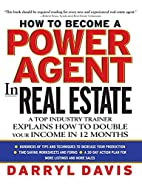 How To Become a Power Agent in Real Estate :…