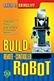 Shircliff, David R.: Build a Remote-Controlled Robot