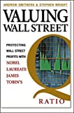 Smithers, Andrew: Valuing Wall Street: Protecting Wealth in Turbulent Markets
