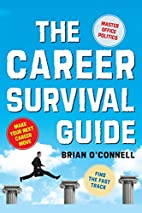 The Career Survival Guide: Making Your Next…